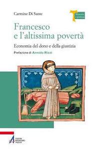 Francesco e l'altissima povertà. Economia del dono e della giustizia