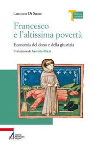 Foto Cover di Francesco e l'altissima povertà. Economia del dono e della giustizia, Libro di Carmine Di Sante, edito da EMP