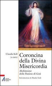 Libro Coroncina della Divina Misericordia. Meditazione della passione di Gesù