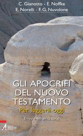 Gli apocrifi del Nuovo Testamento. Per leggerli oggi