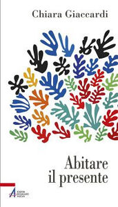 Libro Abitare il presente Chiara Giaccardi