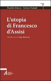 L' utopia di Francesco d'Assisi