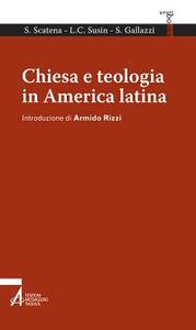 Libro Chiesa e teologia in America Latina Sandro Gallazzi Silvia Scatena L. Carlos Susin