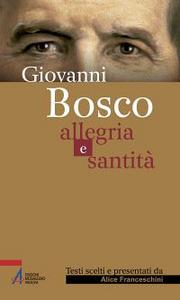 Libro Giovanni Bosco. Allegria e santità