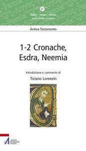 Libro 1-2 Cronache, Esdra, Neemia. Lectio divina popolare. Antico Testamento Tiziano Lorenzin