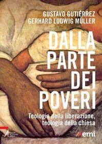 Dalla parte dei poveri. Teologia della liberazione, teologia della Chiesa
