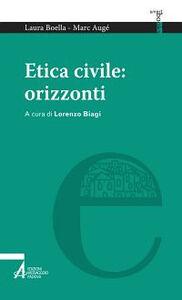 Foto Cover di Etica civile: orizzonti, Libro di Laura Boella,Marc Augé, edito da EMP