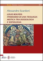 Louis Bouyer: itinerario di una teologia mistica tra dossologia e sofiologia
