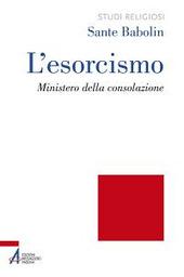 L' esorcismo. Ministero della consolazione