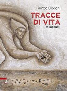 Libro Tracce di vita. Tre racconti Renzo Cocchi