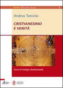 Cristianesimo e verità. Corso di teologia fondamentale