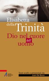 Elisabetta della Trinita. Dio nel cuore dell'uomo