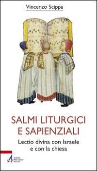 Salmi liturgici e sapienziali. Lectio divina con Israele e con la chiesa