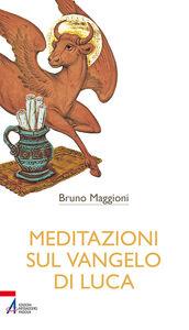 Foto Cover di Meditazioni sul Vangelo di Luca, Libro di Bruno Maggioni, edito da EMP