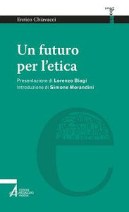Libro Un futuro per l'etica Enrico Chiavacci