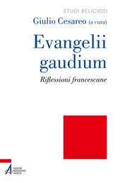 Evangelii gaudium. Riflessioni francescane