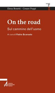 Libro On the road. Sul cammino dell'uomo Elena Bosetti , Cesare Poppi