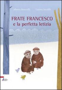 Libro Frate Francesco e la perfetta letizia Loretta Serofilli , Alberto Benevelli