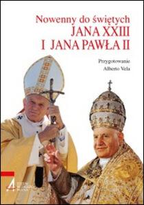 Novene ai santi Giovanni XXIII e Giovanni Paolo II. Ediz. polacca