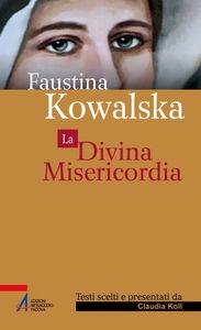 Foto Cover di La divina misericordia, Libro di M. Faustina Kowalska, edito da EMP