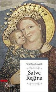 Foto Cover di Salve Regina, Libro di Valentino Salvoldi, edito da EMP