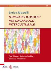 Itinerari filosofici per un dialogo interculturale. Paul Ricoeur, Raimon Panikkar, Bernhard Waldenfels