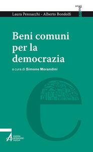 Libro Beni comuni per la democrazia Laura Pennacchi , Alberto Bondolfi