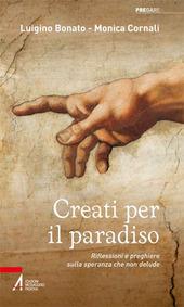 Creati per il paradiso. Riflessioni e preghiere sulla speranza che non delude