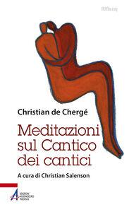Libro Meditazioni sul Cantico dei cantici Christian de Chergé