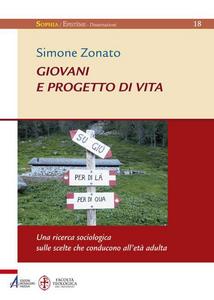 Libro Giovani e progetto di vita. Una ricerca sociologica sulle scelte che conducono all'età adulta Simone Zonato