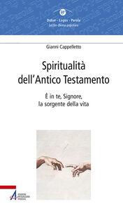 Libro Spiritualità dell'Antico Testamento. È in te, Signore, la sorgente della vita (Sal 36,10) Gianni Cappelletto
