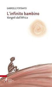 L' infinito bambino. Vangeli dall'Africa