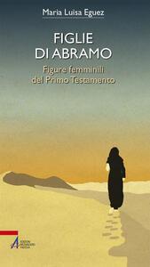 Figlie di Abramo. Figure femminili del Primo Testamento