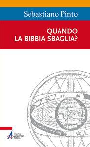 Libro Quando la Bibbia sbaglia? Sebastiano Pinto