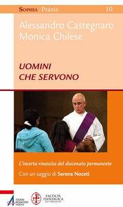 Libro Uomini che servono. L'incerta rinascita del diaconato permanente