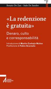 Libro «La redenzione è gratuita». Denaro, culto e corresponsabilità Renato De Zan , Italo De Sandre