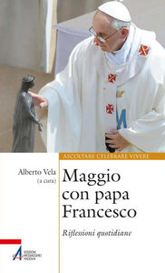 Libro Maggio con papa Francesco. Riflessioni quotidiane e preghiere di san Francesco e sant'Antonio