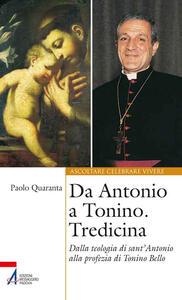 Da Antonio a Tonino. Tredicina. Dalla teologia di S. Antonio alla profezia di Tonino Bello