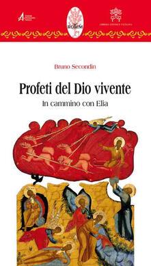 Profeti del Dio vivente. In cammino con Elia.pdf