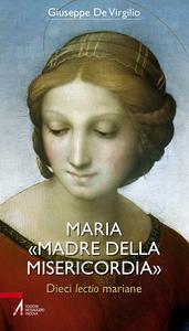 Libro Maria «Madre della Misericordia». Dieci lectio mariane Giuseppe De Virgilio