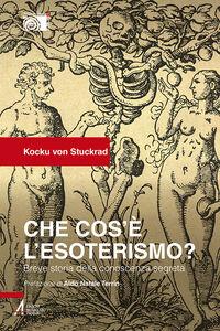 Foto Cover di Che cos'è l'esoterismo? Breve storia della conoscenza segreta, Libro di Kocku von Stuckrad, edito da EMP