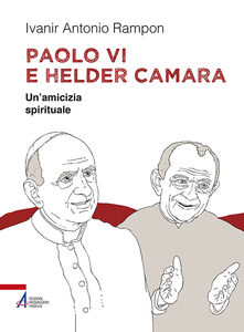 Libro Paolo VI e Helder Câmara. Un'amicizia spirituale Ivanir Antonio Rampon
