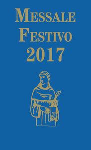 Libro Messale festivo 2017. Ediz. per la Famiglia Antoniana