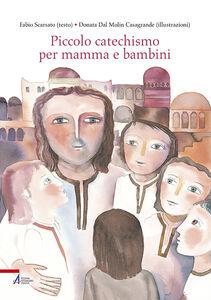 Libro Piccolo catechismo per mamma e bambini Fabio Scarsato