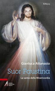 Foto Cover di Suor Faustina. La santa della misericordia, Libro di Gianluca Attanasio, edito da EMP