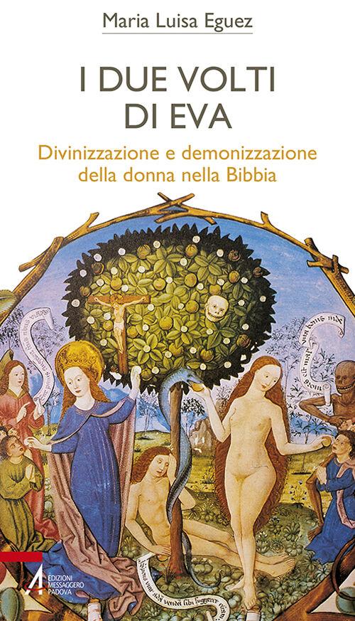 I due volti di Eva. Divinizzazione e demonizzazione della donna nella Bibbia