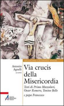 Osteriacasadimare.it Via Crucis della misericordia. Testi di Primo Mazzolari, Oscar Romero, Tonino Bello e papa Francesco Image