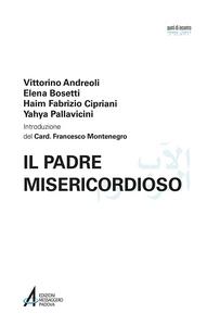 Libro Il Padre misericordioso. Ediz. italiana e araba Vittorino Andreoli , Elena Bosetti , Haim Fabrizio Cipriani