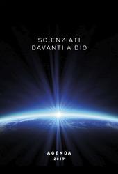 Scienziati davanti a Dio. Agenda 2017