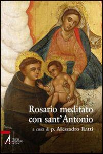 Libro Rosario meditato con Sant'Antonio